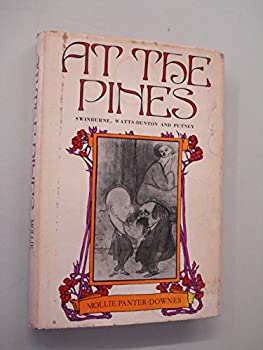 At The Pines: Swinburne and Watts-Dunton in Putney 0876450494 Book Cover