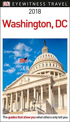 DK Eyewitness Travel Guide Washington, DC: 2018 [Lingua Inglese]: DK Eyewitness travel Guides 2017