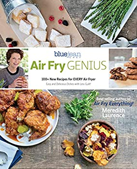 Air Fry Genius  100+ New Recipes for EVERY Air Fryer  The Blue Jean Chef