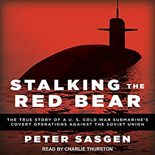 Stalking the Red Bear     The True Story of a U.S. Cold War Submarine's Covert Operations Against the Soviet Union              Auteur(s):                                                                                                                                 Peter Sasgen                               Narrateur(s):                                                                                                                                 Charlie Thurston                      Durée: 7 h et 4 min     Pas de évaluations     Au global 0,0