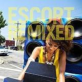 Escort Remixed