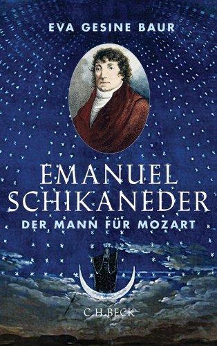Emanuel Schikaneder: Der Mann für Mozart