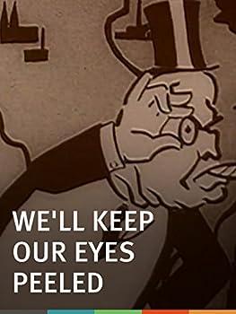 We ll Keep Our Eyes Peeled