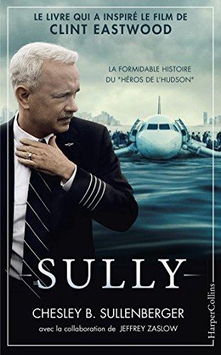 Sully : Le livre qui a inspiré le film de Clint Eastwood (HarperCollins)