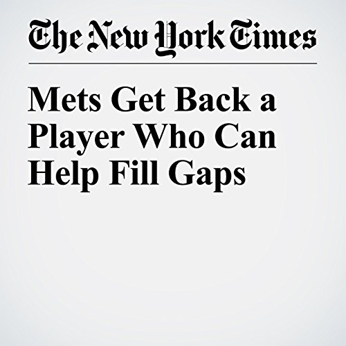 Mets Get Back a Player Who Can Help Fill Gaps cover art