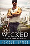 WICKED: An Evil Dead MC Story (The Evil Dead MC Series Book 11)