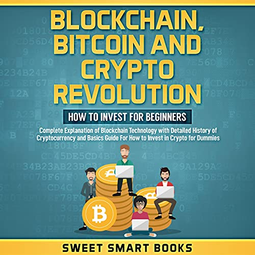 Blockchain, Bitcoin and Crypto Revolution: How to Invest for Beginners cover art