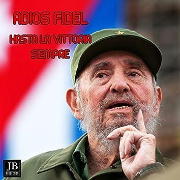 Adios Fidel (Hasta la Vittoria Siempre)