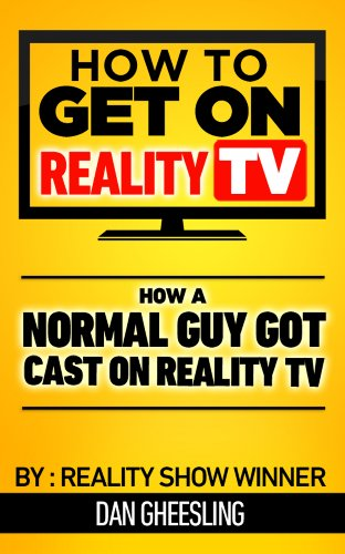 How To Get On Reality TV: How A Normal Guy Got Cast On Reality TV