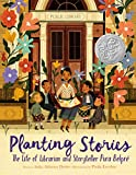 Image of Planting Stories: The Life of Librarian and Storyteller Pura Belpré