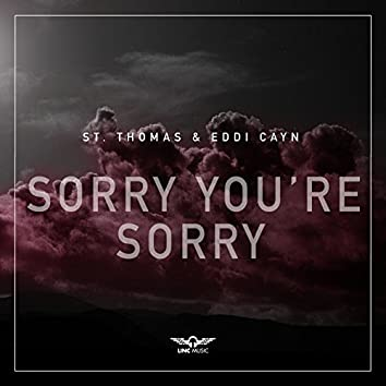Sorry You're Sorry