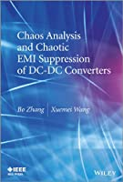 Chaos Analysis and Chaotic EMI Suppression of DC-DC Converters (Wiley - IEEE)
