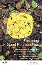 Fostering Good Relationships: Partnership Work in Therapy with Looked After and Adopted Children (United Kingdom Council for Psychotherapy)