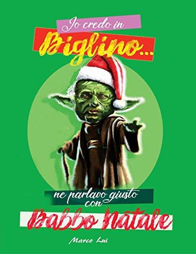 Io Credo in Biglino...ne parlavo giusto con Babbo Natale