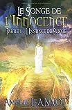 Le Songe de l'Innocence: Partie 1 : L'Instinct de Survie