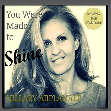 You Were Made to Shine