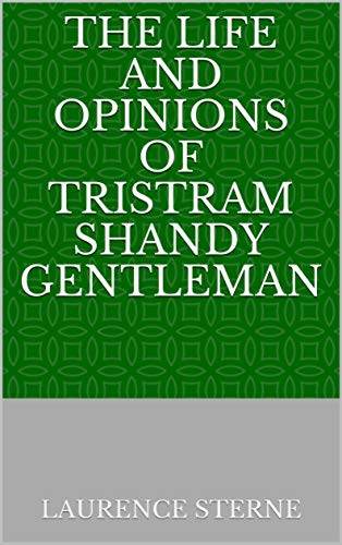 The Life and Opinions of Tristram Shandy Gentleman (English Edition)