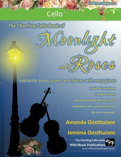 The Chortling Cello Book of Moonlight and Roses: romantic solos, duets, and...