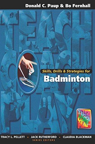 Skills, Drills & Strategies for Badminton (Teach, Coach, Play Series) (English Edition)