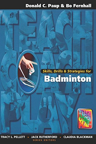 Skills, Drills & Strategies for Badminton (Teach, Coach, Play Series) (English Edition)