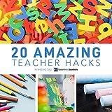 20 Amazing Teacher Hacks: 20 Hacks Every Teacher Needs to Know