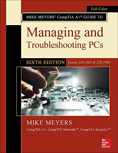 mächtig der welt Mike Meyers CompTIA A + PC-Handbuch zur Fehlerbehebung und -verwaltung, 6. Ausgabe (Prüfung 220-1001…