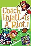 My Weird School Daze #4: Coach Hyatt Is a Riot! (My Weird School Daze, 4)