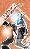 Política per a joves inquiets: 9 (El Nord)