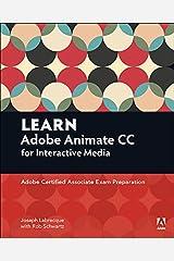 Learn Adobe Animate CC for Interactive Media: Adobe Certified Associate Exam Preparation (Adobe Certified Associate (ACA)) Kindle Edition