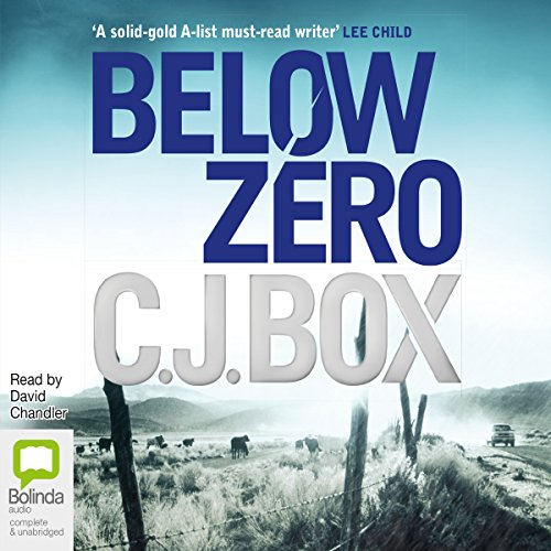 Below Zero                   By:                                                                                                                                 C. J. Box                               Narrated by:                                                                                                                                 David Chandler                      Length: 10 hrs and 23 mins     7 ratings     Overall 4.0