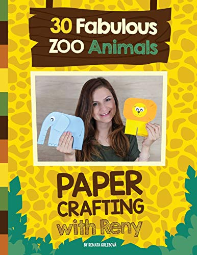 Paper Crafting with Reny: 30 Fabulous Zoo Animals