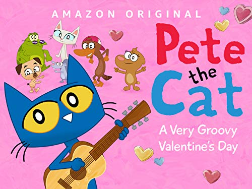 Pete the Cat: A Very Groovy Valentine's Day