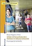 Schüler mit herausforderndem Verhalten im inklusiven Unterricht: Praxistipps für Lehrkräfte. Mit Online-Zusatzmaterial (Inklusiver Unterricht kompakt)