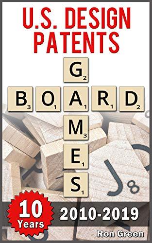 U.S. Design Patents – Board Games: 2010-2019 Edition (English Edition)