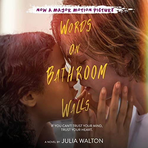 Words on Bathroom Walls Audiobook By Julia Walton cover art