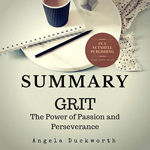 Summary: Grit: The Power of Passion and Perseverance by Angela Duckworth audiobook cover art