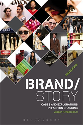 Compare Textbook Prices for Brand/Story: Cases and Explorations in Fashion Branding 2 Edition ISBN 9781501300028 by Hancock, Joseph H.