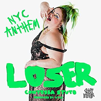 Loser (NYC Anthem)