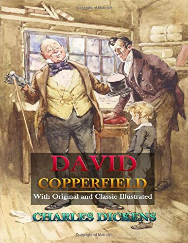 David Copperfield: Complete With Original Illustrations