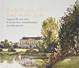 Rudolf von Alt und seine Zeit. Aquarelle aus den Fürstlichen Sammlungen Liechtenstein: Katalog zur Ausstellung in der Albertina, Wien 2019