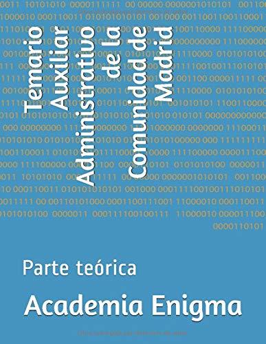 Temario Auxiliar Administrativo de la Comunidad de Madrid: Parte teórica