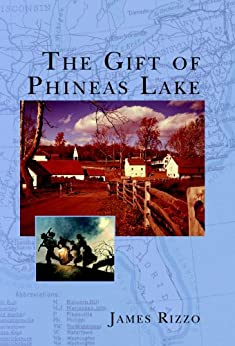 The Gift of Phineas Lake by [James Rizzo]