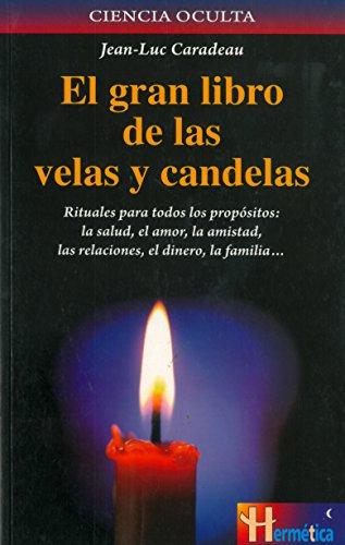 El gran libro de las velas y candelas / The Great Book of candles and fire