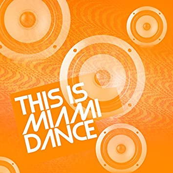 This Is Miami Dance
