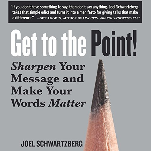 Get to the Point! Audiobook By Joel Schwartzberg cover art