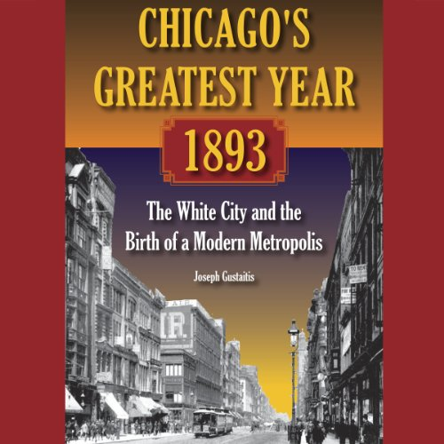 Chicago's Greatest Year, 1893 audiobook cover art
