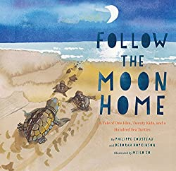 Follow the Moon Home by Philippe Cousteau and Deborah Hopkinson, illustrated by Meilo So