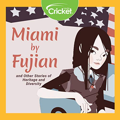 Miami by Fujian and Other Stories of Heritage and Diversity  By  cover art