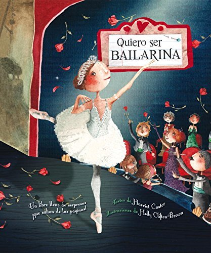 Quiero ser bailarina / How to Be a Ballerina (Spanish Edition) by Holly Clifton-brown Harriet Castor(2011-11-03)