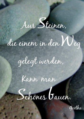 """Notizbuch \""""Aus Steinen die einem in den Weg gelegt werden kann man Schönes bauen\"""" (Goethe): Tagebuch - DIN A4 - liniert"""